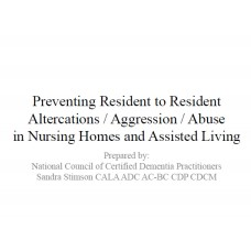 In-service: Preventing Resident to Resident Altercations / Aggression / Abuse in Nursing Homes and Assisted Living