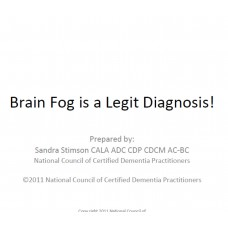 In-service: Brain Fog...Is a Legit Diagnosis!
