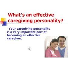 In-service: Your Caregiver Personality: Why It's A Very Important Caregiving Skill