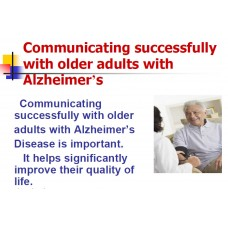 In-service: Communicating successfully with older adults with Alzheimer's disease