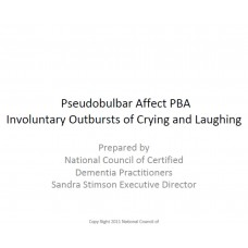 In-service: Understanding Pseudobulbar Affect PBA- Involuntary Outbursts of Crying and Laughing