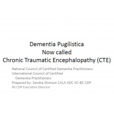 In-service: Dementia Pugilistica, now called Chronic Traumatic Encephalopathy (CTE)