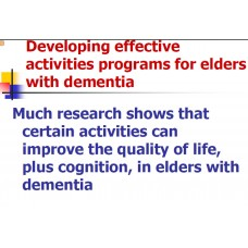 In-service: Developing effective activities programs for older adults with dementia