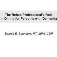In-service: The Rehab Professional's Role in Dining for Person's with Dementia