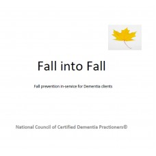 In-service: Fall into Fall - Fall prevention in-service for Dementia clients