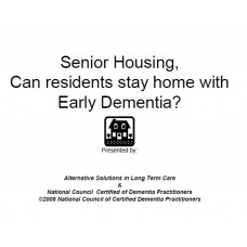 In-service: Senior Housing, Can residents stay home with Early Dementia?