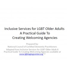 In-service: Inclusive Services for LGBT Older Adults - A Practical Guide To Creating Welcoming Agencies