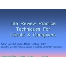 In-service: Life Review: Practice Techniques For Clients & Caregivers