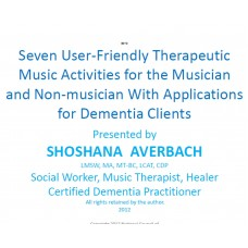 In-service: Seven User-Friendly Therapeutic Music Activities for the Musician and Non-musician With Applications for Dementia Client