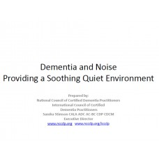 In-service: The Dementia and Noise Providing a Soothing Quiet Environment