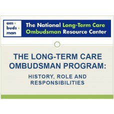 In-service: The Long-Term Care Ombudsman Program: History, Role and Responsibilities
