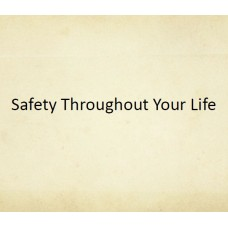 In-service: Safety Throughout Your Life