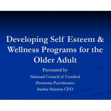 In-service: Developing Self Esteem & Wellness Programs for the Older Adult