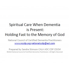 In-service: Spiritual Care When Dementia Is Present: Holding Fast to the Memory of God