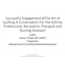In-service: Successful Engagement  & The Art of Quilting A Conversation for the Activity Professional and Recreation Therapist